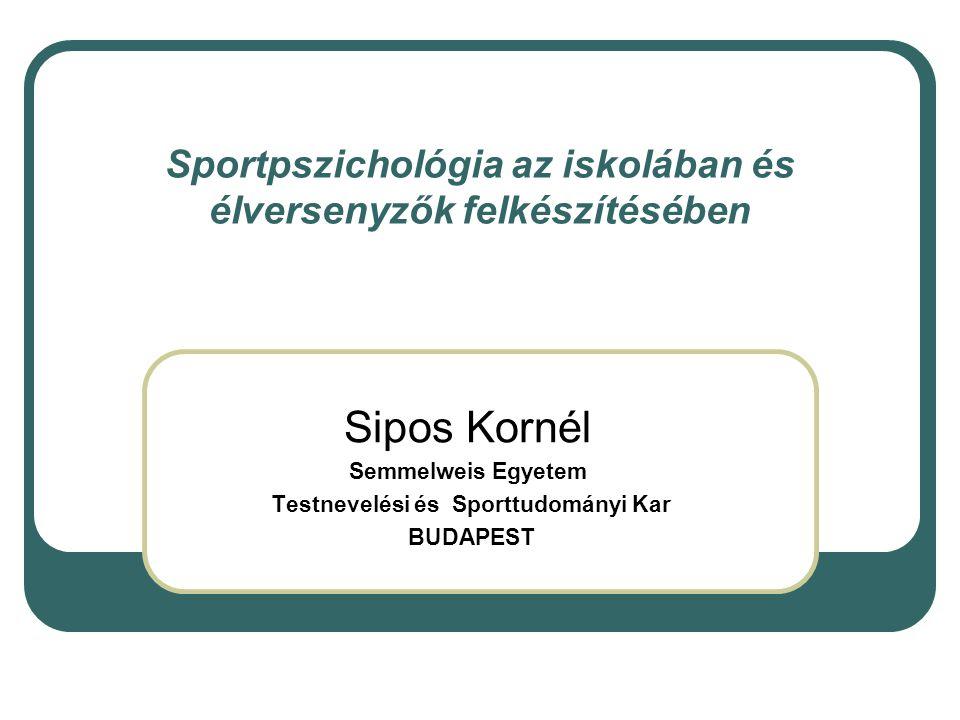 Sportpszichológia az iskolában és élversenyzők felkészítésében