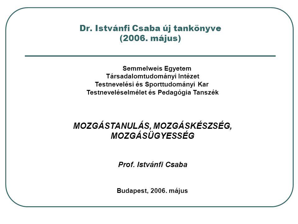 Dr. Istvánfi Csaba új tankönyve (2006. május)