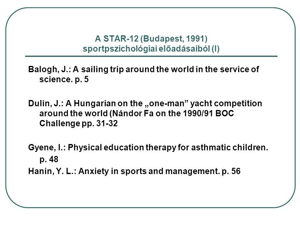 A STAR-12 (Budapest, 1991) sportpszichológiai előadásaiból (I)