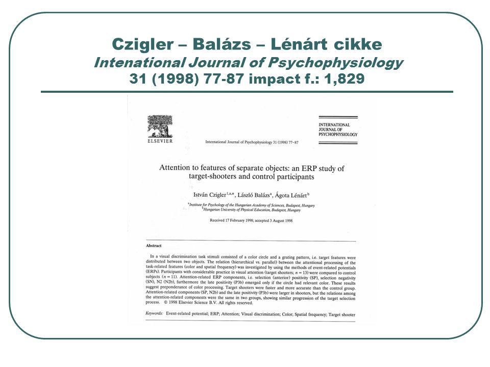 Czigler – Balázs – Lénárt cikke Intenational Journal of Psychophysiology 31 (1998) 77-87 impact f.: 1,829