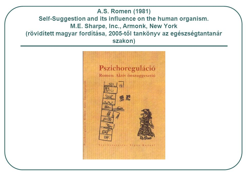 A.S. Romen (1981) Self-Suggestion and its influence on the human organism.