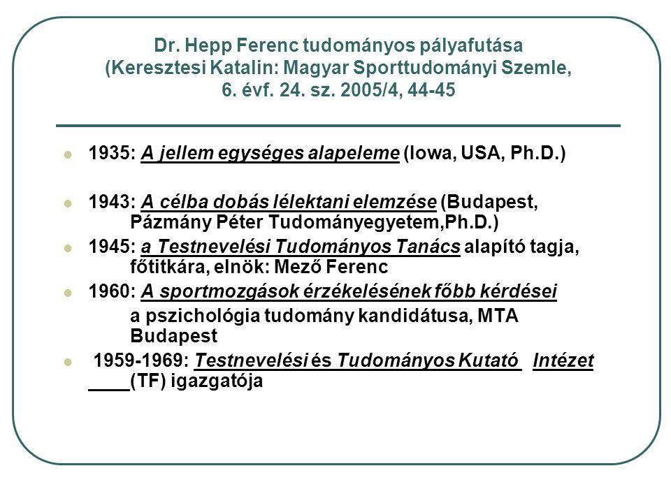 Dr. Hepp Ferenc tudományos pályafutása (Keresztesi Katalin: Magyar Sporttudományi Szemle, 6. évf. 24. sz. 2005/4, 44-45