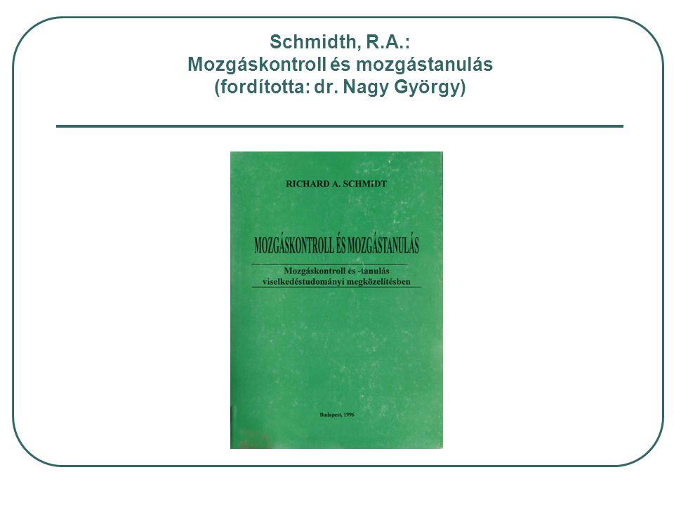 Schmidth, R. A. : Mozgáskontroll és mozgástanulás (fordította: dr
