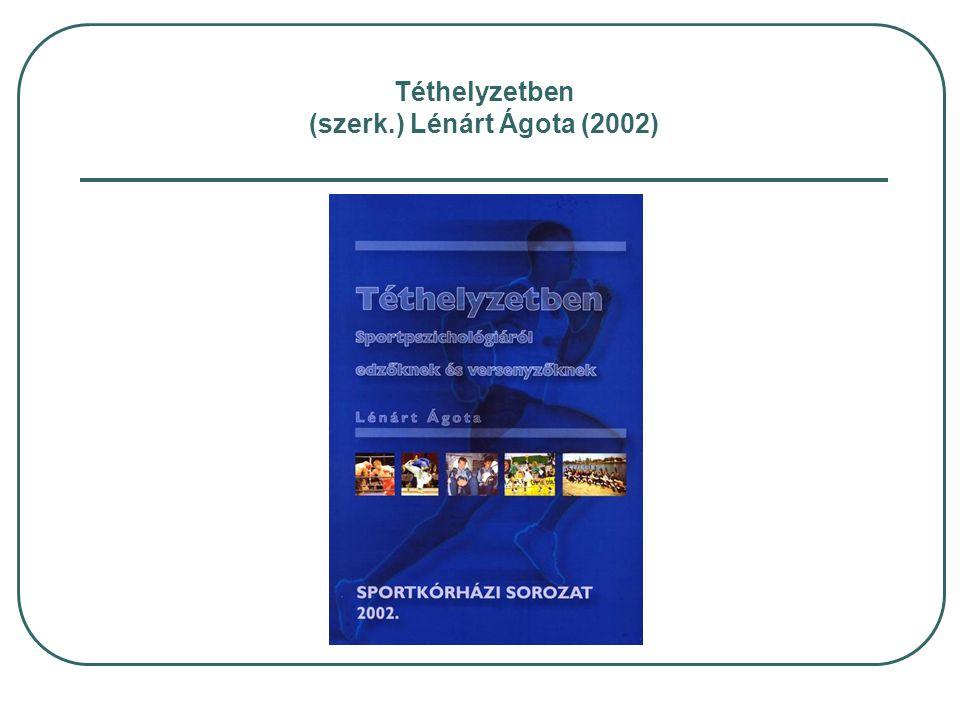 Téthelyzetben (szerk.) Lénárt Ágota (2002)