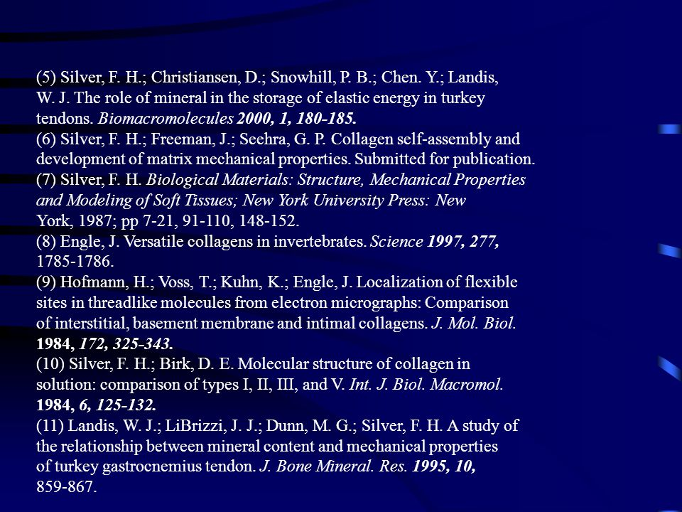 (5) Silver, F. H. ; Christiansen, D. ; Snowhill, P. B. ; Chen. Y