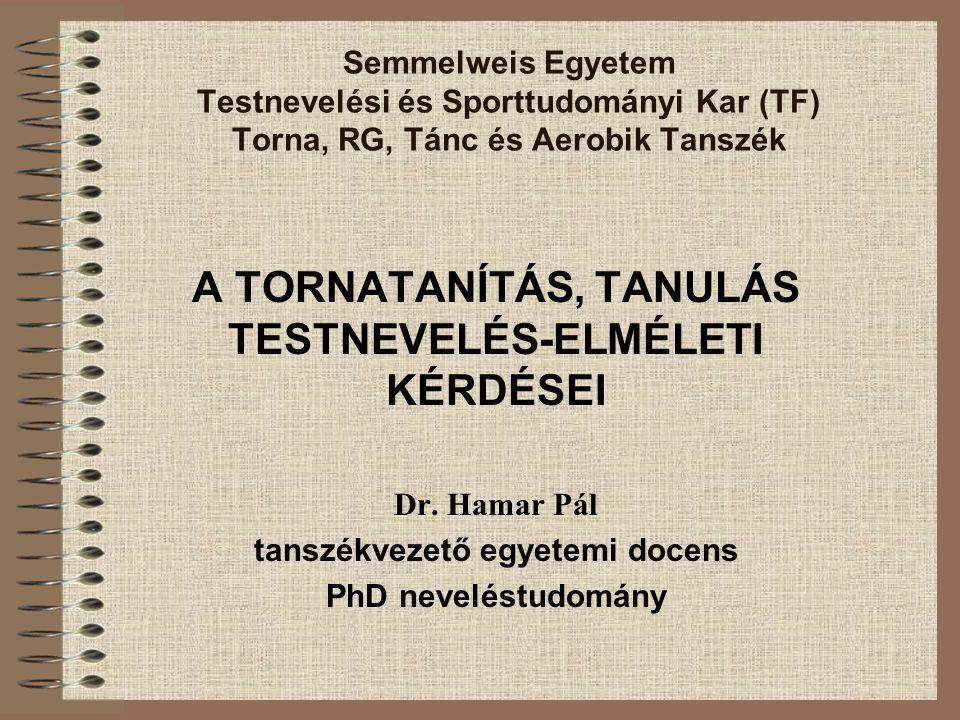 A TORNATANÍTÁS, TANULÁS TESTNEVELÉS-ELMÉLETI KÉRDÉSEI