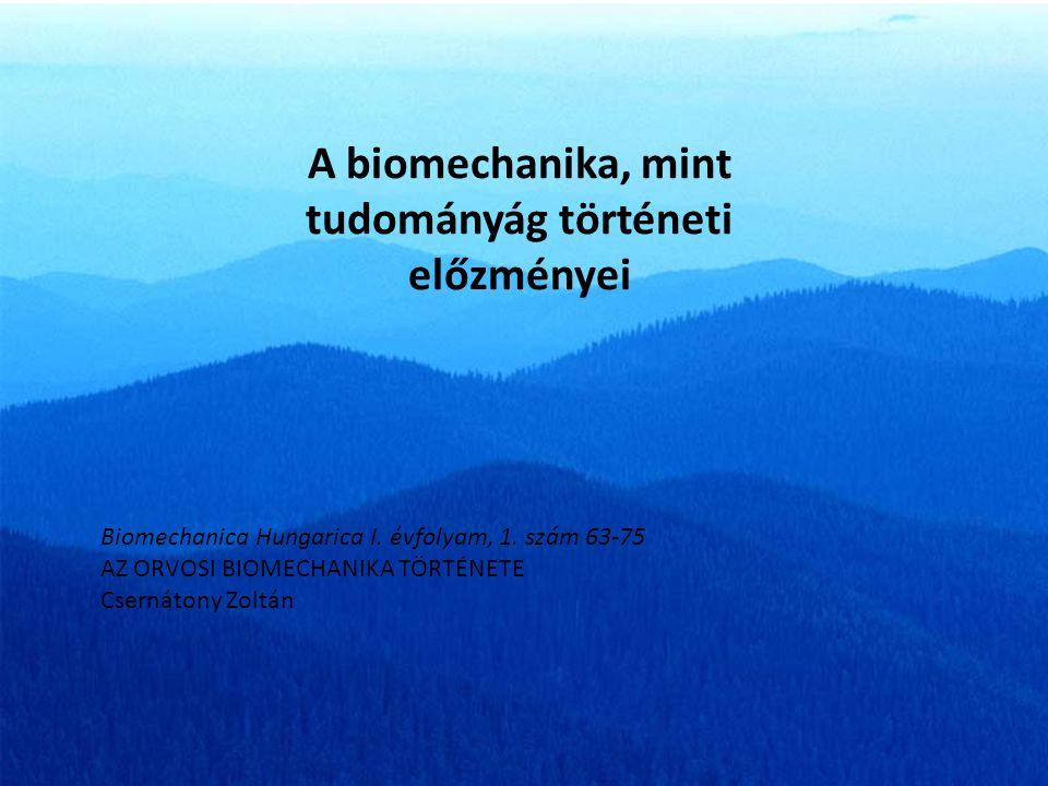 A biomechanika, mint tudományág történeti előzményei