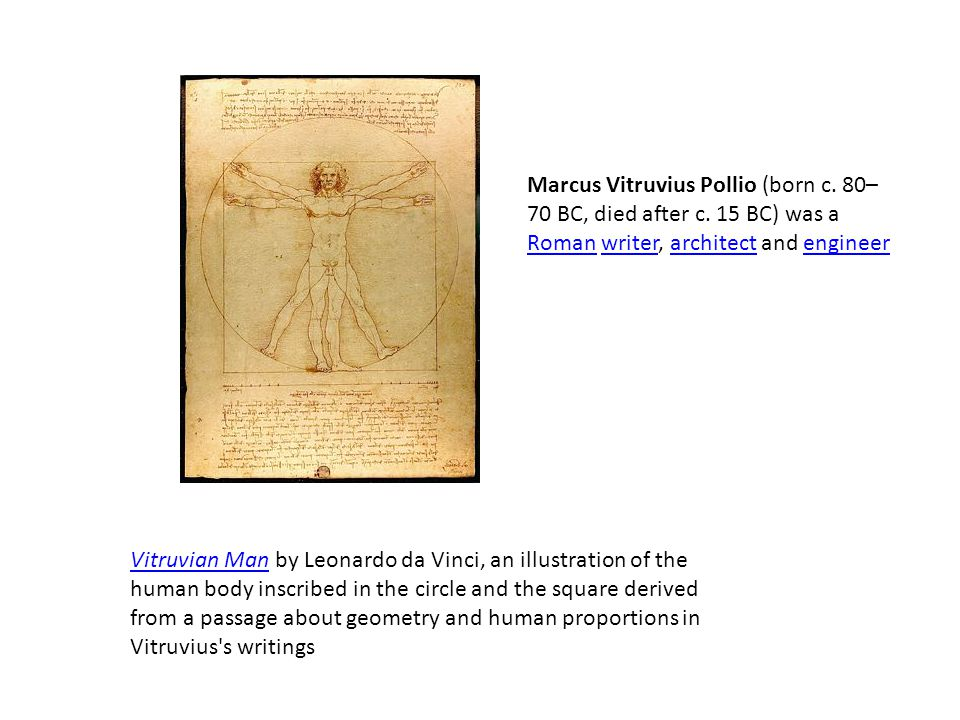 Marcus Vitruvius Pollio (born c. 80–70 BC, died after c