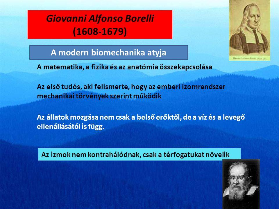Giovanni Alfonso Borelli (1608-1679) A modern biomechanika atyja