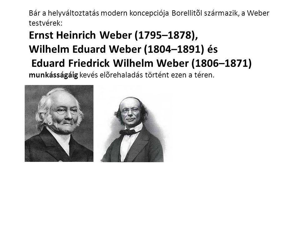 Ernst Heinrich Weber (1795–1878), Wilhelm Eduard Weber (1804–1891) és