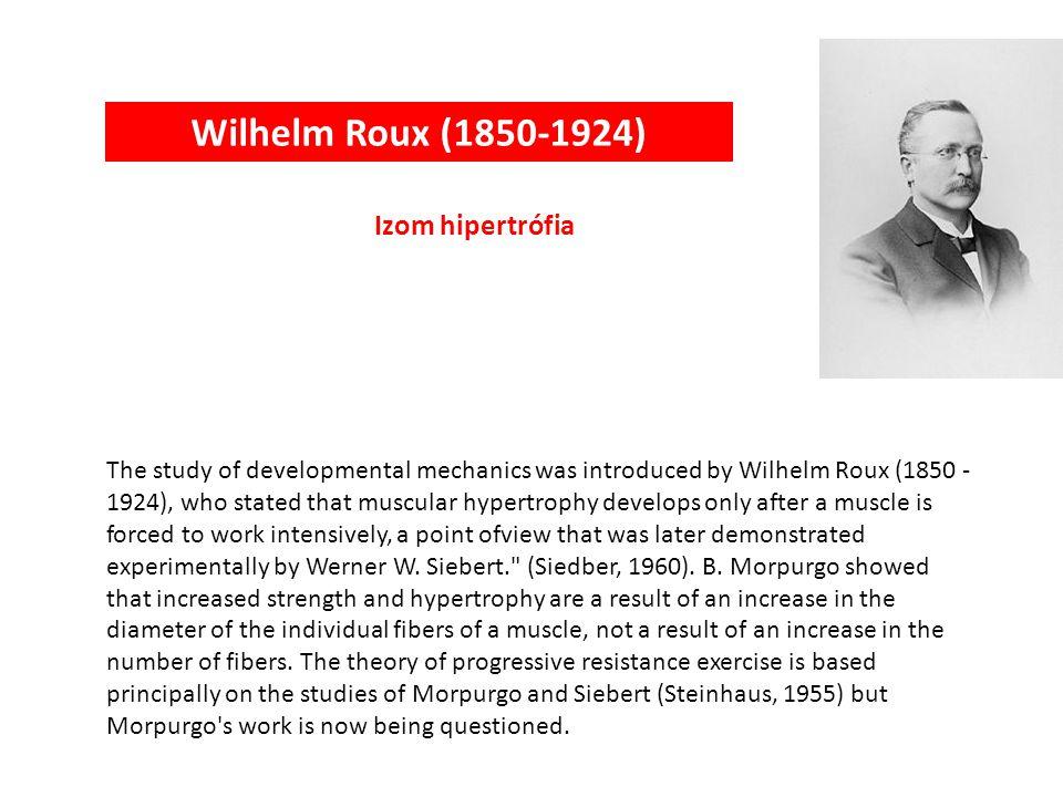 Wilhelm Roux (1850-1924) Izom hipertrófia