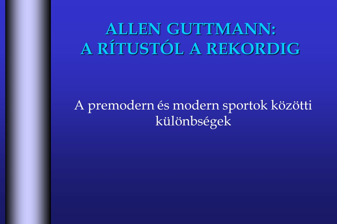 ALLEN GUTTMANN: A RÍTUSTÓL A REKORDIG