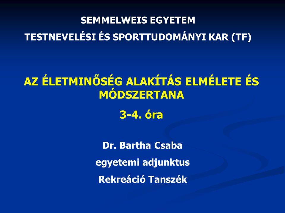AZ ÉLETMINŐSÉG ALAKÍTÁS ELMÉLETE ÉS MÓDSZERTANA 3-4. óra
