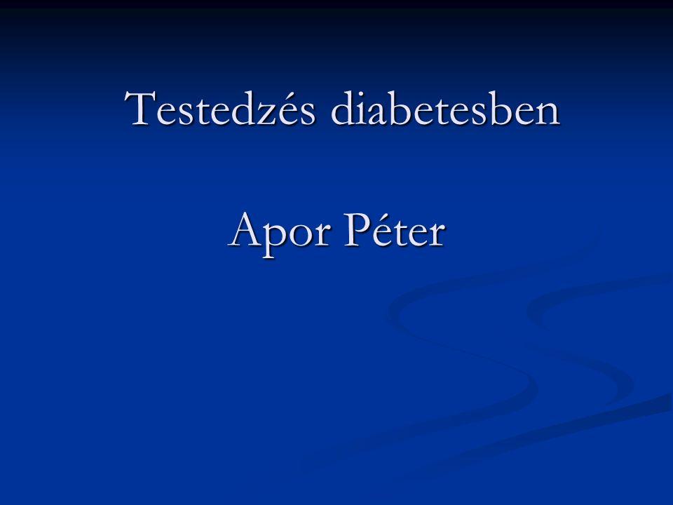 Testedzés diabetesben Apor Péter