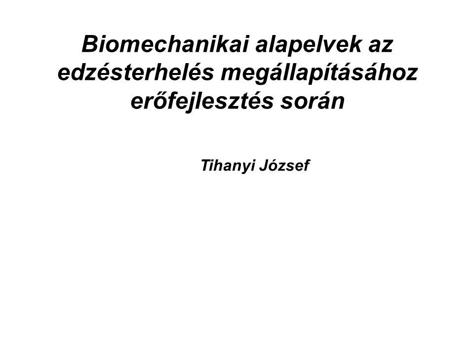 Biomechanikai alapelvek az edzésterhelés megállapításához erőfejlesztés során
