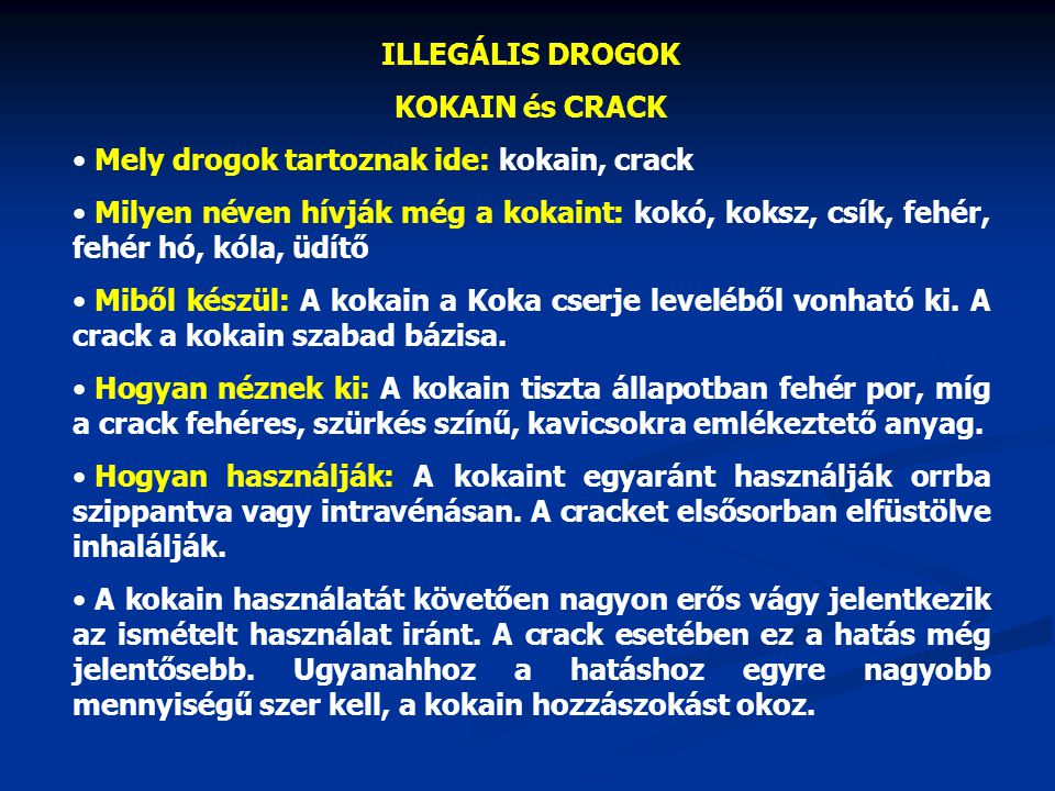 ILLEGÁLIS DROGOK KOKAIN és CRACK. Mely drogok tartoznak ide: kokain, crack.