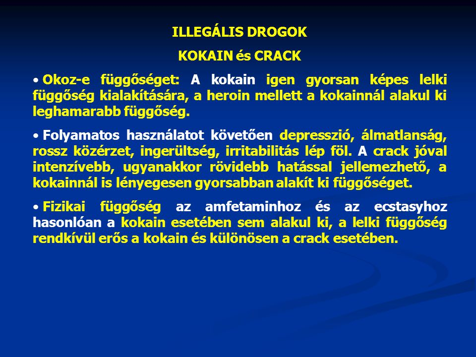 ILLEGÁLIS DROGOK KOKAIN és CRACK.