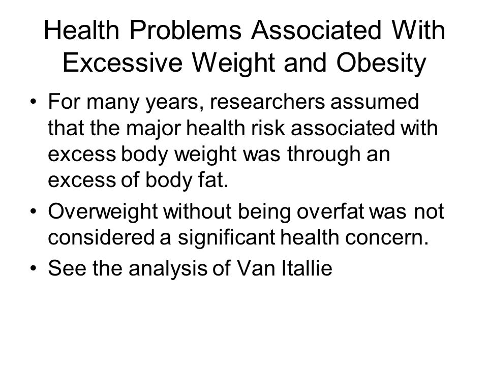 Health Problems Associated With Excessive Weight and Obesity