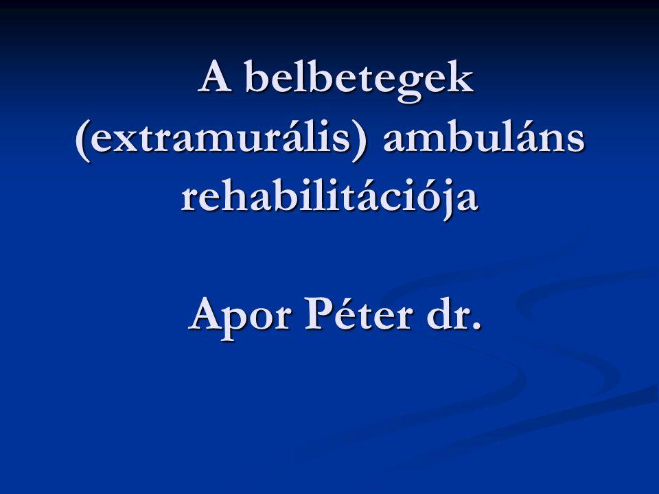 A belbetegek (extramurális) ambuláns rehabilitációja Apor Péter dr.