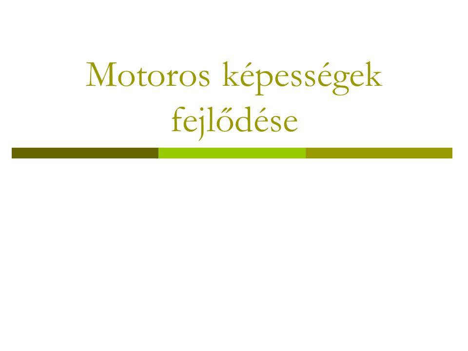 Motoros képességek fejlődése
