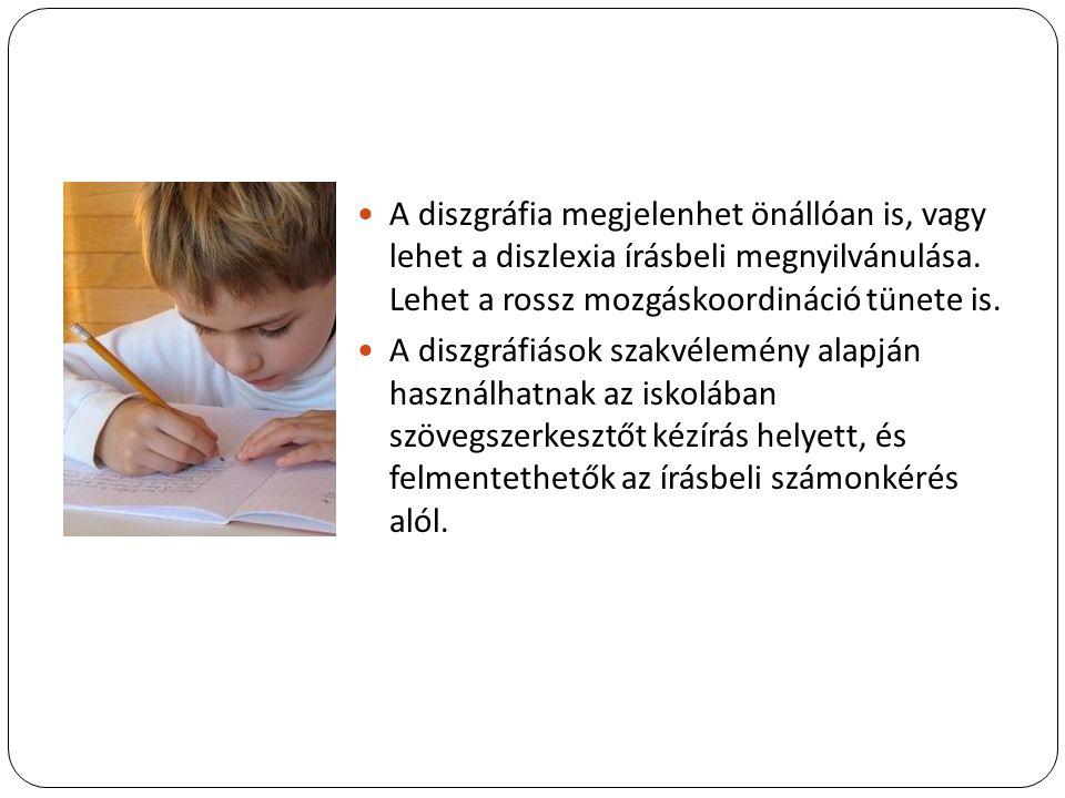 A diszgráfia megjelenhet önállóan is, vagy lehet a diszlexia írásbeli megnyilvánulása. Lehet a rossz mozgáskoordináció tünete is.