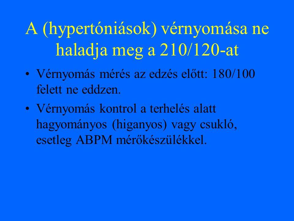 A (hypertóniások) vérnyomása ne haladja meg a 210/120-at