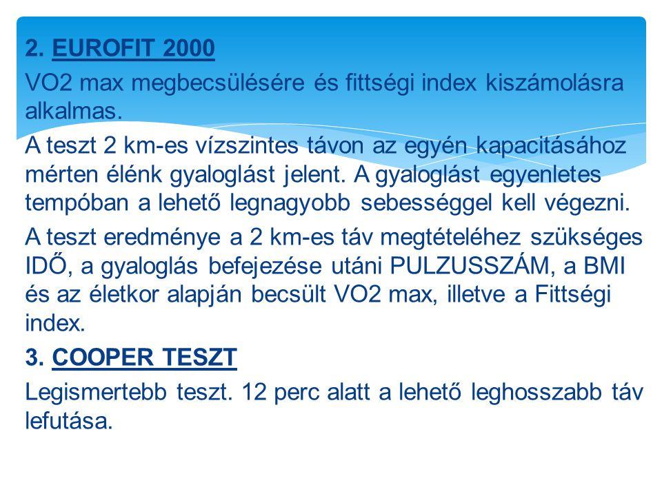 2. EUROFIT 2000 VO2 max megbecsülésére és fittségi index kiszámolásra alkalmas.