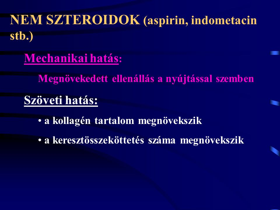 NEM SZTEROIDOK (aspirin, indometacin stb.)