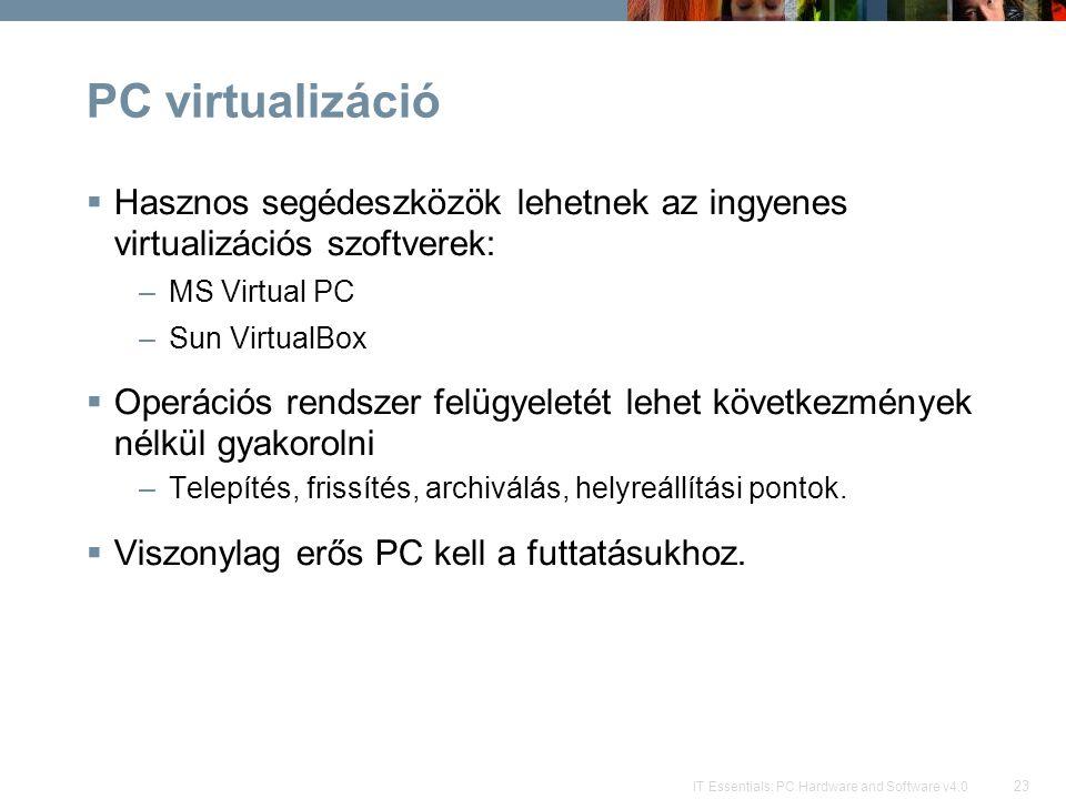 PC virtualizáció Hasznos segédeszközök lehetnek az ingyenes virtualizációs szoftverek: MS Virtual PC.