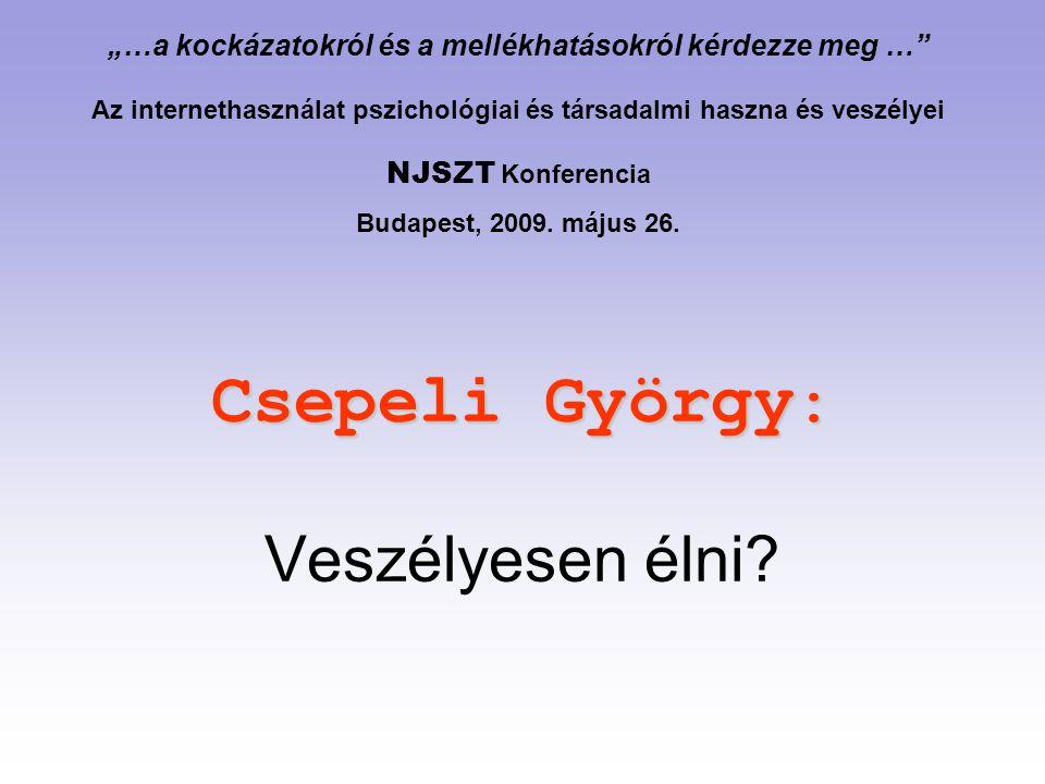 Csepeli György: Veszélyesen élni