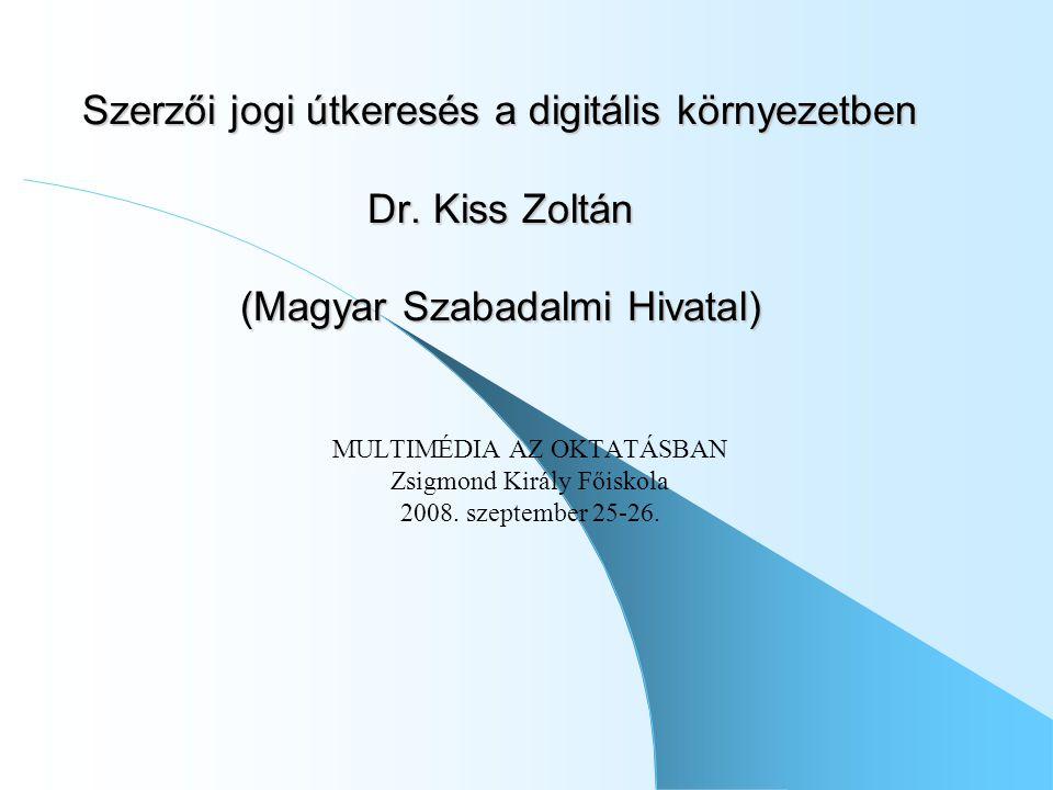 Szerzői jogi útkeresés a digitális környezetben Dr