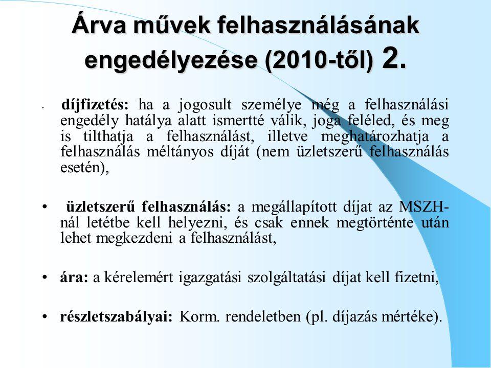 Árva művek felhasználásának engedélyezése (2010-től) 2.