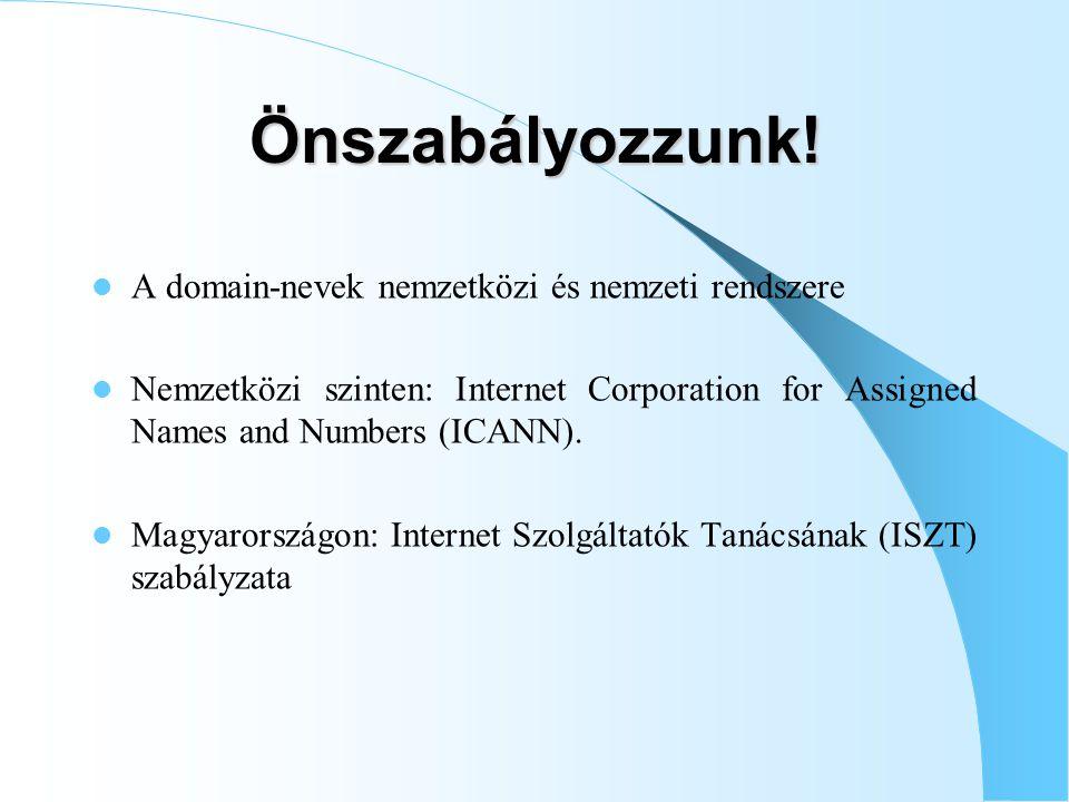 Önszabályozzunk! A domain-nevek nemzetközi és nemzeti rendszere