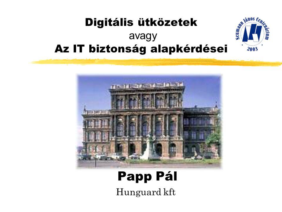 Digitális ütközetek avagy Az IT biztonság alapkérdései