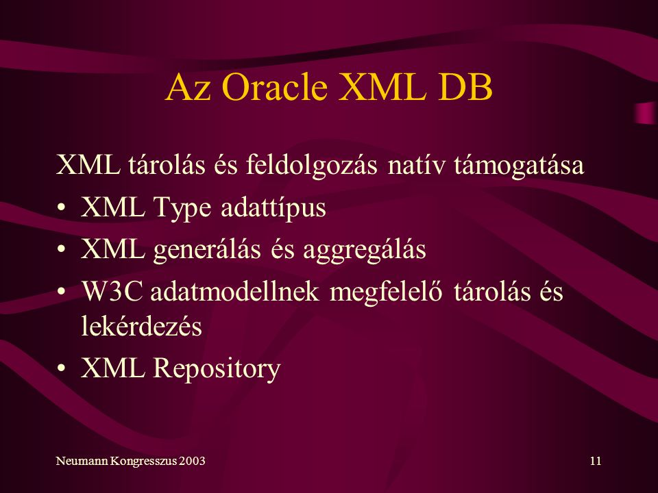Az Oracle XML DB XML tárolás és feldolgozás natív támogatása
