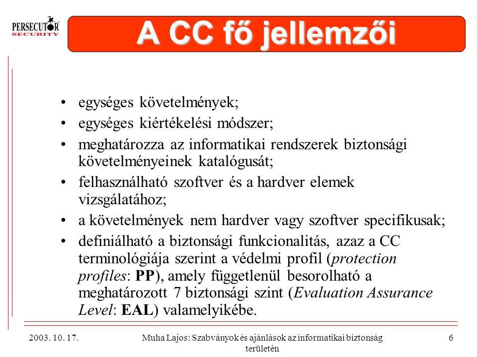 A CC fő jellemzői egységes követelmények;