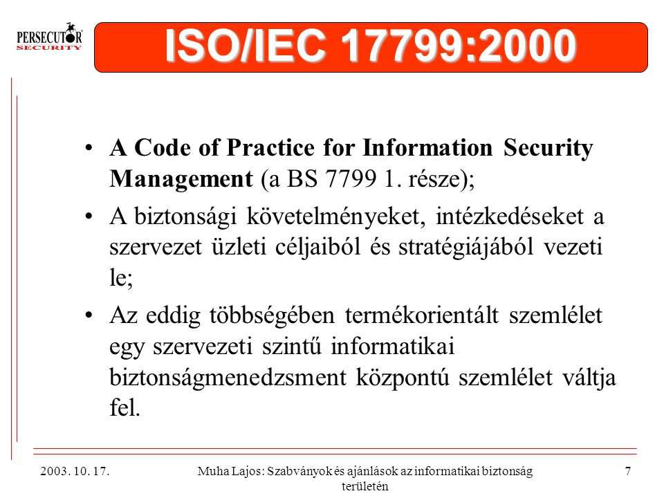 ISO/IEC 17799:2000 A Code of Practice for Information Security Management (a BS 7799 1. része);