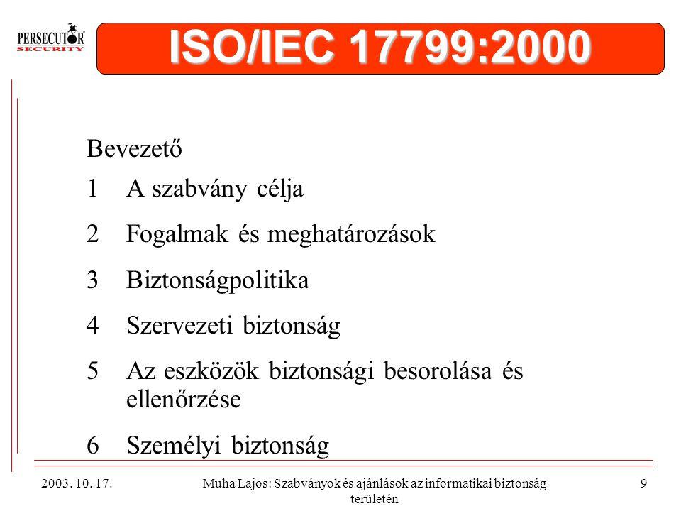 ISO/IEC 17799:2000 Bevezető 1 A szabvány célja