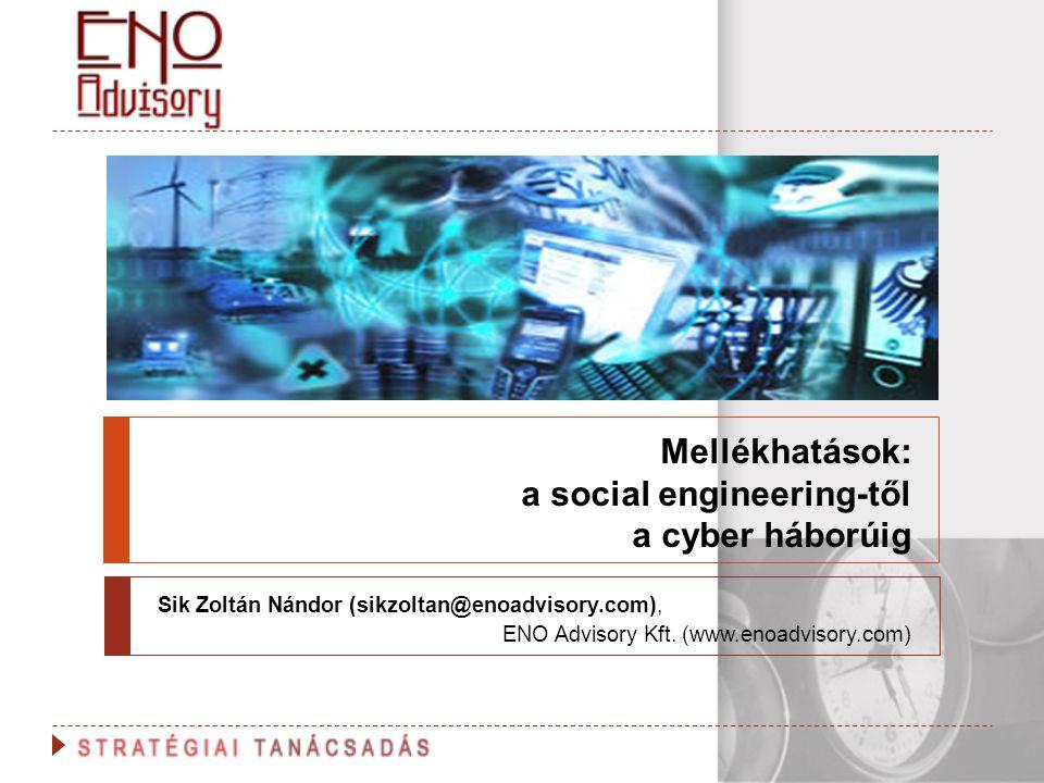 Mellékhatások: a social engineering-től a cyber háborúig