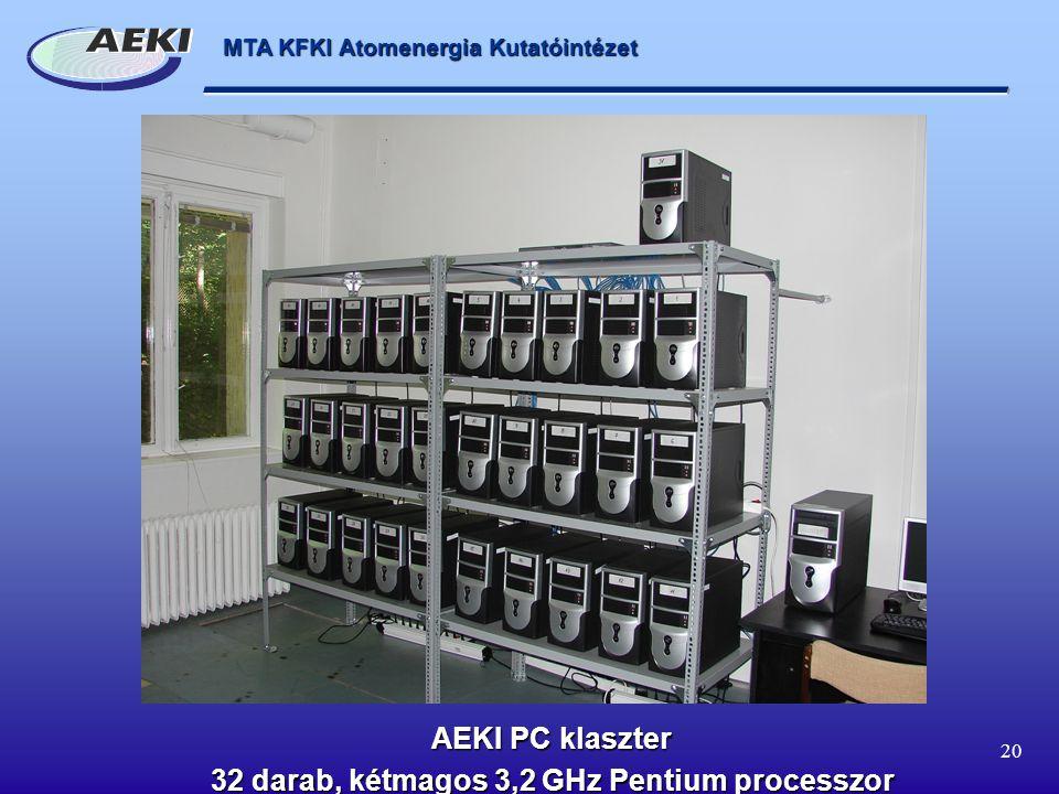 32 darab, kétmagos 3,2 GHz Pentium processzor