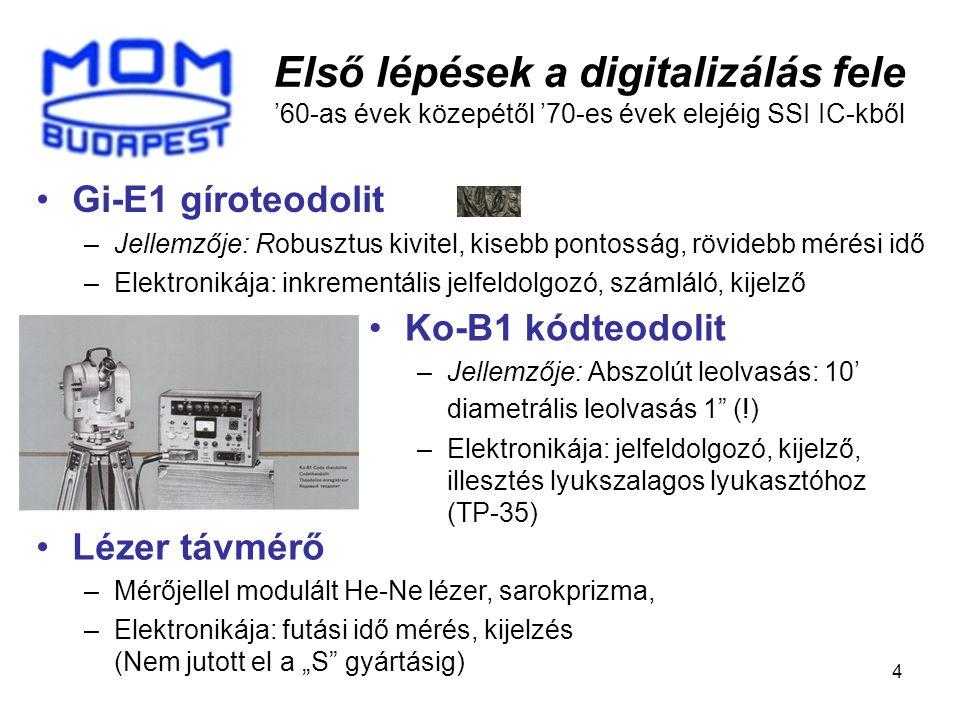 Első lépések a digitalizálás fele '60-as évek közepétől '70-es évek elejéig SSI IC-kből