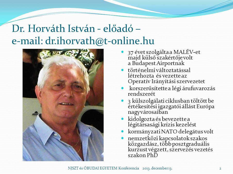 Dr. Horváth István - előadó – e-mail: dr.ihorvath@t-online.hu