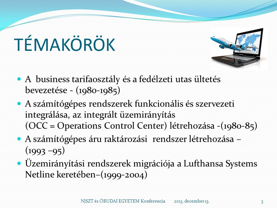 TÉMAKÖRÖK A business tarifaosztály és a fedélzeti utas ültetés bevezetése - (1980-1985)