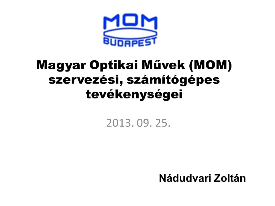 Magyar Optikai Művek (MOM) szervezési, számítógépes tevékenységei