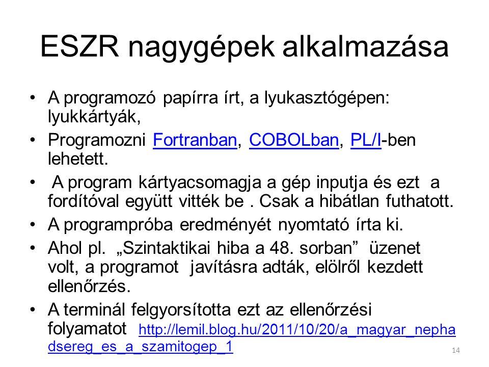 ESZR nagygépek alkalmazása
