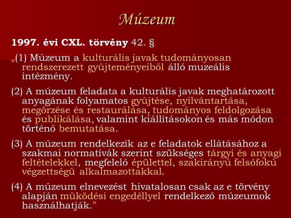 Múzeum 1997. évi CXL. törvény 42. §