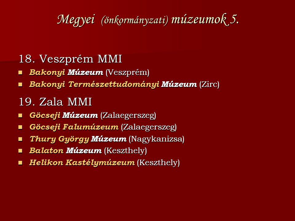 Megyei (önkormányzati) múzeumok 5.