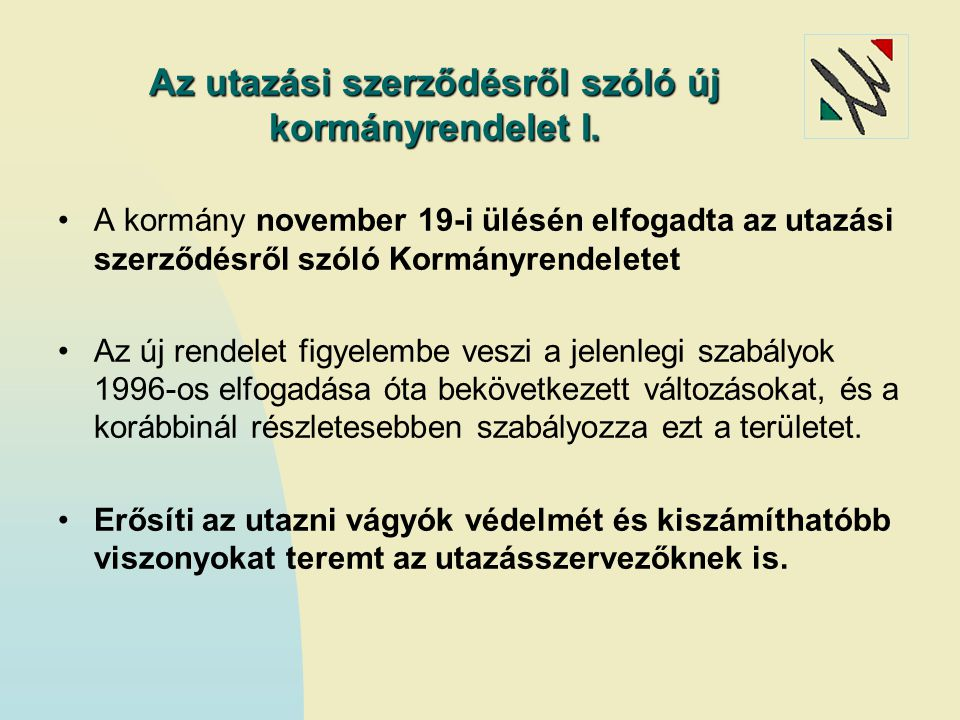 Az utazási szerződésről szóló új kormányrendelet I.