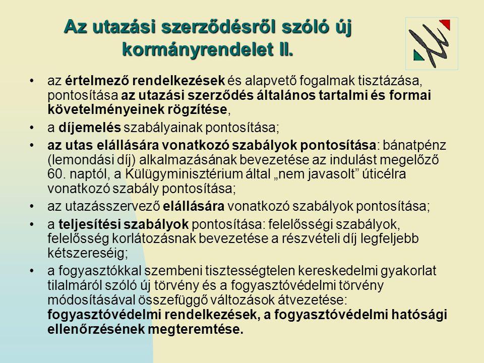 Az utazási szerződésről szóló új kormányrendelet II.