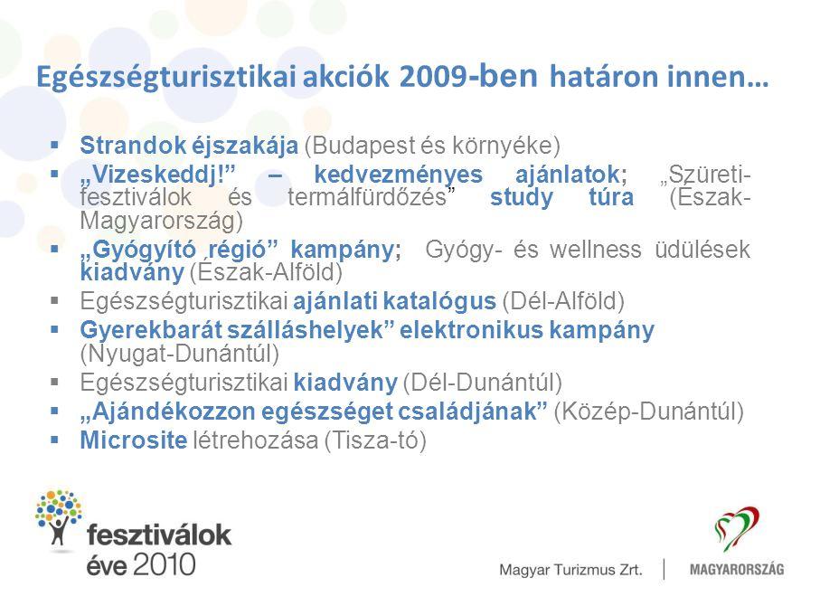 Egészségturisztikai akciók 2009-ben határon innen…